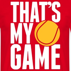tennis - that's my game T-Shirts