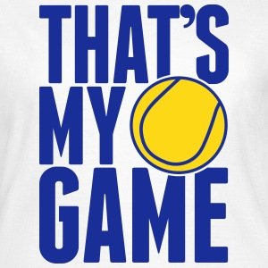 tennis - that's my game Tee shirts - T-shirt Femme