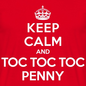 Keep calm and toc toc toc Penny (Big Bang Theory) - Herre-T-shirt