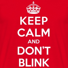 Keep calm and don't blink (Doctor Who)