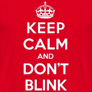 Keep calm and don't blink (Doctor Who) - Mannen T-shirt