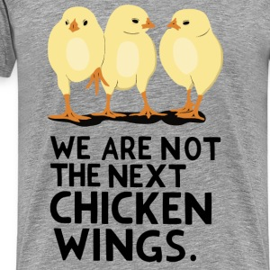 We are not the next Chicken Wings! - Männer Premium T-Shirt