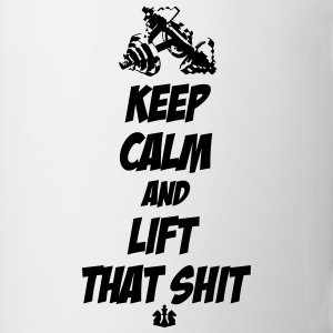 Keep Calm and Lift that Shit Flaschen & Tassen - Tasse