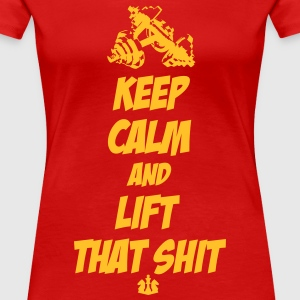 Keep Calm and Lift that Shit T-shirts - Vrouwen Premium T-shirt