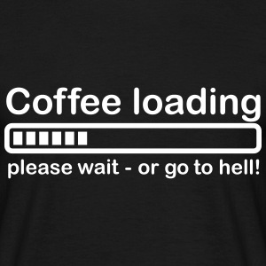 Coffee loading T-Shirts - Männer T-Shirt