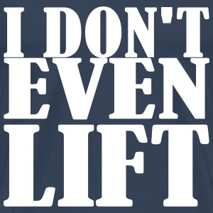 I dont even Lift Tee shirts - T-shirt Premium Homme