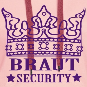 Braut Security Pullover & Hoodies - Frauen Premium Hoodie