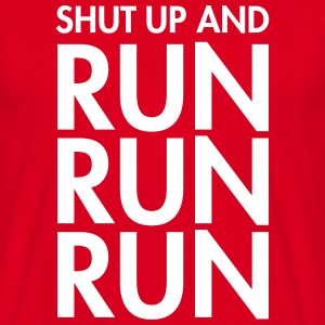 Shut Up And Run Run Run T-paidat - Miesten t-paita