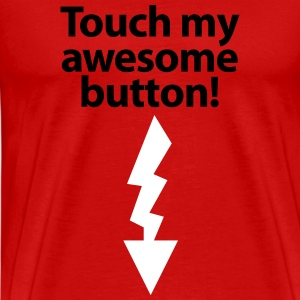 touch my awesome Button Penis Cock Schwanz T-Shirts - Männer Premium T-Shirt