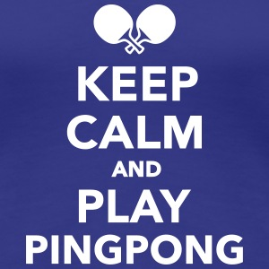Keep calm Ping Pong T-Shirts - Frauen Premium T-Shirt