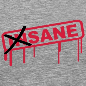 Not Insane Stamp T-Shirts - Men's Premium T-Shirt