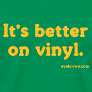 Design ~ it's better on vinyl