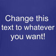 Design ~ Change this text to whatever you want! - blue kids T shirt