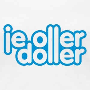 Weiß Je oller, je doller © T-Shirts - Women's Premium T-Shirt