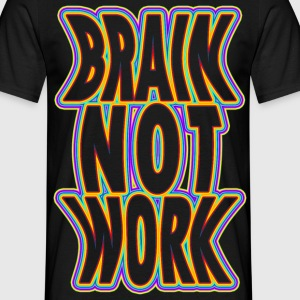 brain not work - Männer T-Shirt