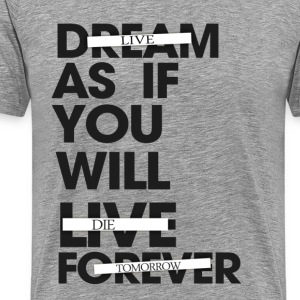 Live As If You Will Die Tomorrow Tee - Men's Premium T-Shirt