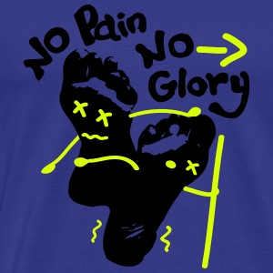 No Pain No glory sore feet Men's Standard T-Shirt - Men's Premium T-Shirt
