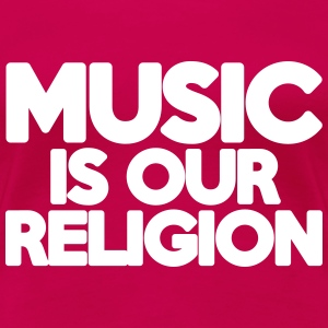 Music Religion  T-Shirts - Women's Premium T-Shirt