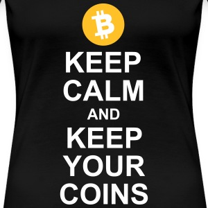 Keep Calm and Keep Your Bitcoins - Women's Premium T-Shirt