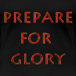 Prepare for glory - Spartan warrior - Women's Premium T-Shirt