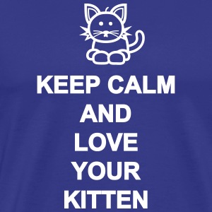 Keep Calm and love your kitten T-Shirts - Männer Premium T-Shirt