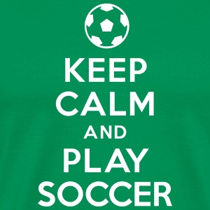 Keep calm and play Soccer Tee shirts - T-shirt Premium Homme