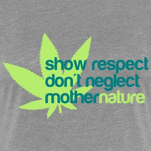 show respect dont neglect mother nature Tee shirts - T-shirt Premium Femme