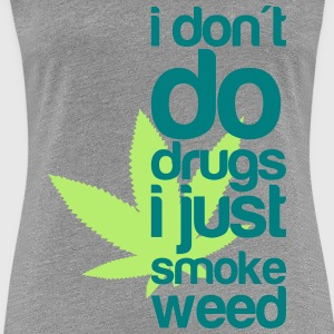 i do weed T-Shirts - Women's Premium T-Shirt
