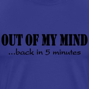 Out of my mind T-Shirts - Men's Premium T-Shirt