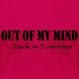 Out of my mind Camisetas - Camiseta premium mujer