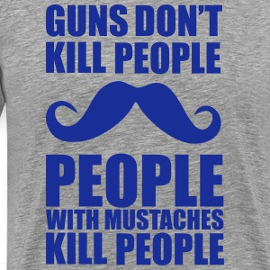 Guns don't kill people, people with mustaches kill T-shirts - Mannen Premium T-shirt