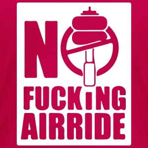No Fucking Airride Symbol T-Shirts - Frauen Premium T-Shirt