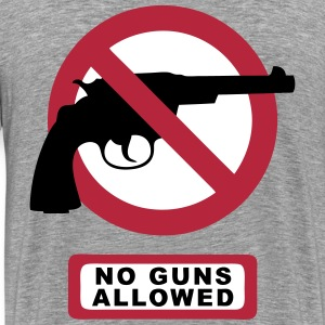 no guns allowed T-Shirts - Männer Premium T-Shirt