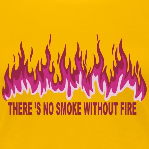 Smoke with Fire Tee shirts - T-shirt Premium Femme