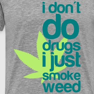 i do weed T-shirts - Herre premium T-shirt