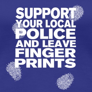 Support The Police - Leave Fingerprints White T-Shirts - Women's Premium T-Shirt