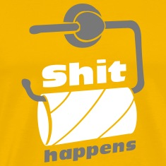 Shit happens - empty toilet paper roll  T-Shirts