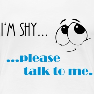 I'm shy...please talk to me ♀ - Frauen Premium T-Shirt