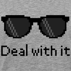 Deal With It - T-shirt Premium Homme