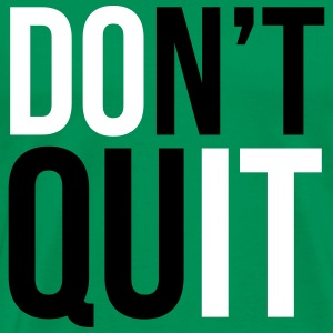 Don't Quit T-Shirts - Men's Premium T-Shirt