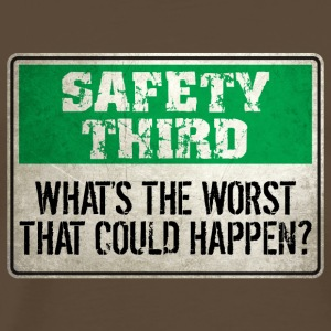 Safety Third: What's the worst that could happen? T-Shirts - Men's Premium T-Shirt