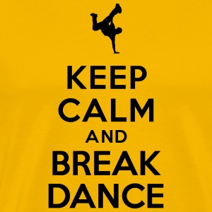 Keep calm and Break Dance Tee shirts - T-shirt Premium Homme