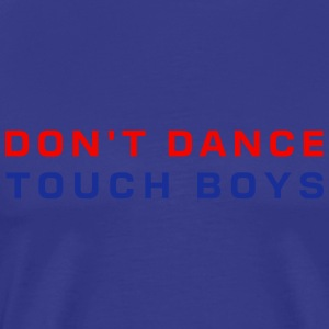 dont dance touch boys T-Shirts - Männer Premium T-Shirt