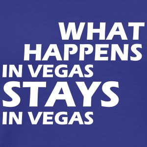 what happens in vegas stays in vegas T-Shirts - Männer Premium T-Shirt