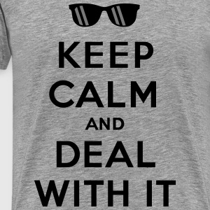 Keep Calm And Deal With It - T-shirt Premium Homme