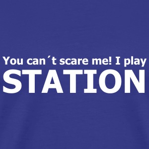 you can´t scare me! I play station T-Shirts - Männer Premium T-Shirt