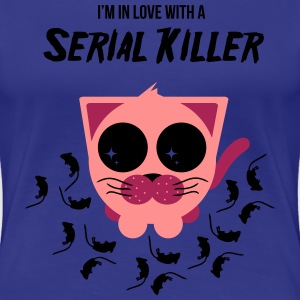 I'm in Love With a Serial Killer T-Shirts - Frauen Premium T-Shirt
