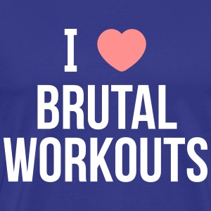 I love brutal workouts Tee shirts - T-shirt Premium Homme