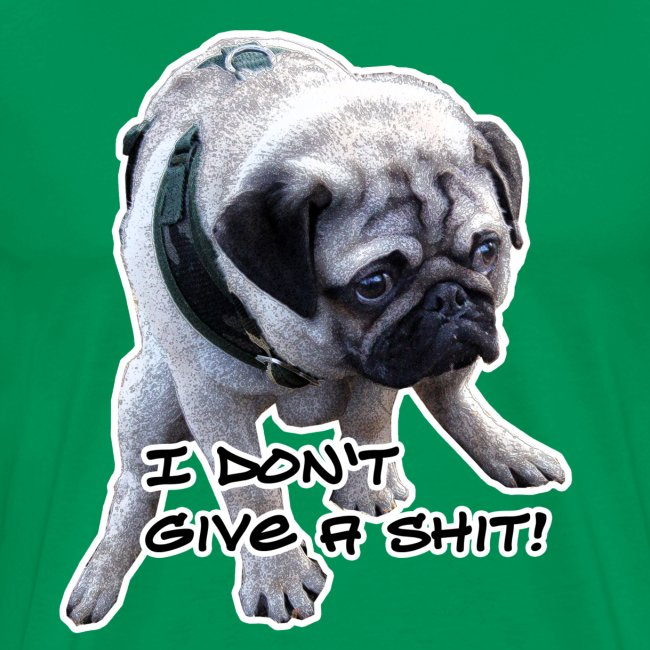 Mops T-Shirt I don`t give a shit
