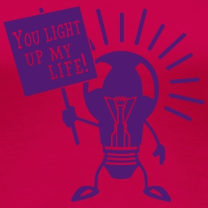 You light up my life Tee shirts - T-shirt Premium Femme